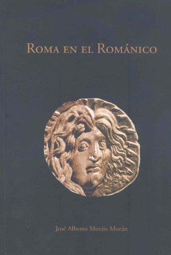 Roma en el Románico: Transformaciones del legado antiguo en el arte medieval. La escultura hispana: Jaca, Compostela y León (1075-1150)