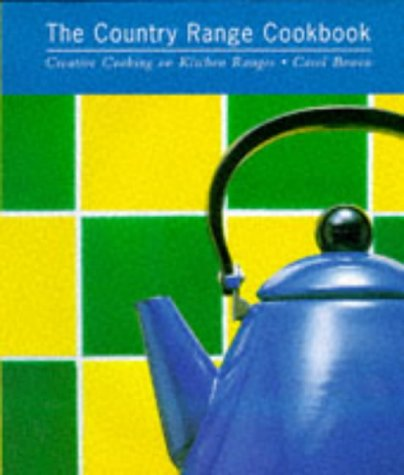 The Country Range Cookbook: Creative Cooking on Kitchen Ranges