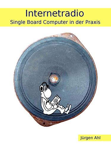 Internetradio: Single Board Computer in der Praxis