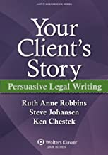 Your Client's Story: Persuasive Legal Writing (Aspen Coursebook Series)
