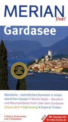 Gardasee: Malcésine - Gemütliches Bummeln in mittelalterlichen Gassen. Monte Baldo - Wandern und Mountainbiken hoch über dem Gardasee. Urlaub aktiv. Sightseeing. Essen & Trinken
