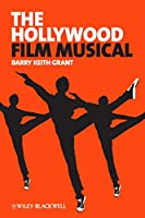 The Hollywood Film Musical (New Approaches to Film Genre)