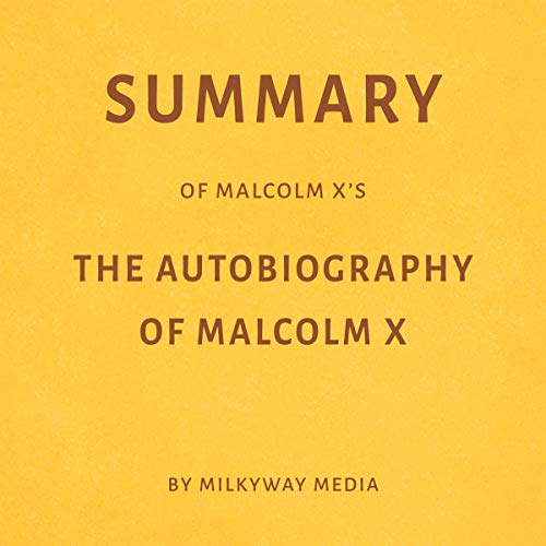 Summary of Malcolm X's The Autobiography of Malcolm X by Milkyway Media Titelbild