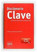 CLAVE - Diccionario de uso del espanol actual: Diccionario Clave del uso del e