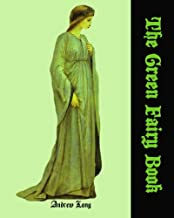 The Green Fairy Book: Part of the Andrew Lang Collection (Timeless Classic Books)