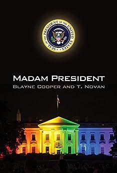 Madam President by [Blayne Cooper, T Novan]