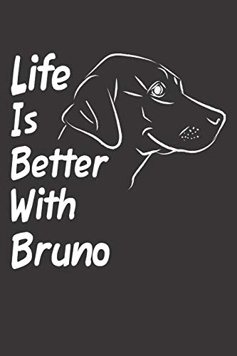 Life Is Better With Bruno: Blank Dotted Male Dog Name Personalized & Customized Labrador Notebook Journal for Women, Men & Kids. Chocolate, Yellow & ... & Christmas Gift for Dog Lover & Owner.