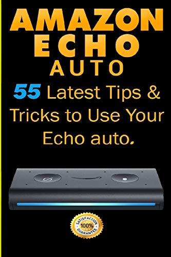 Amazon Echo Auto: 55 Latest Tips & Tricks to Use Your Echo...