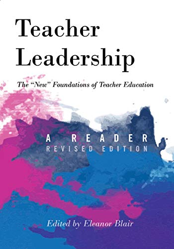 Teacher Leadership The Laquo New Raquo Foundations Of Teacher Education Ndash A Reader Ndash Revised Edition Counterpoints