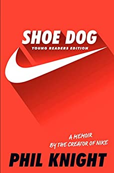 Shoe Dog (Young Readers Edition) by [Phil Knight]