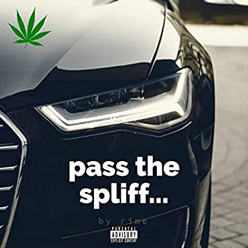 Pass the Spliff...