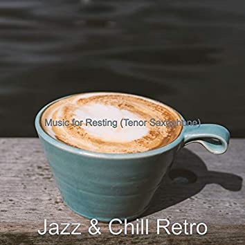 Music for Resting (Tenor Saxophone)