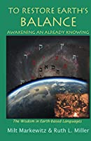 To Restore Earth's Balance: Awakening An Already Knowing