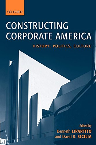 Compare Textbook Prices for Constructing Corporate America: History, Politics, Culture 1 Edition ISBN 9780199251902 by Lipartito, Kenneth