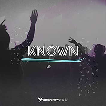 Known [Live from DTI 2018]