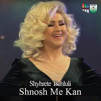 Shnosh Me Kan