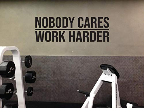 FSDS Wall Vinyl Decal Nobody Cares Work Harder Gym Office Sign Inspirational Sport Quote