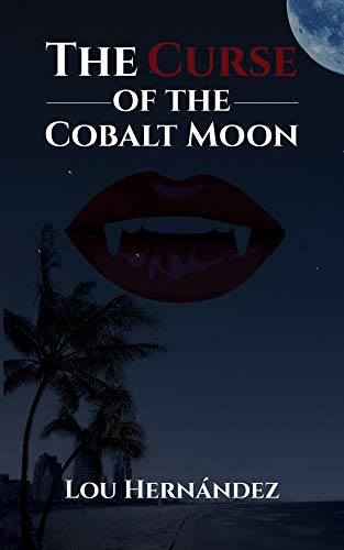 The Curse of the Cobalt Moon by [Lou Hernández]