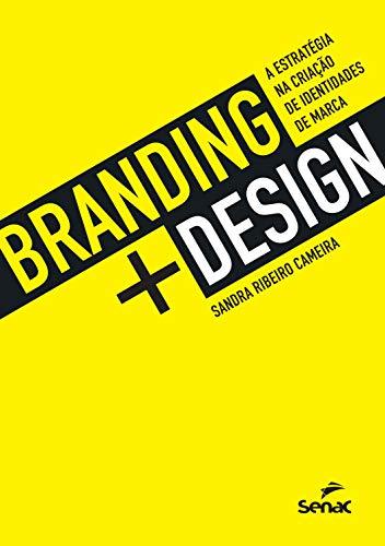 Branding + design: a estratégia na criação de identidades de marca