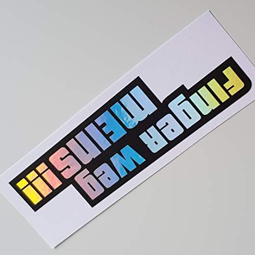 Finger weg meins Hologramm Oilslick Rainbow Flip Flop Schwarz Aufkleber Metallic Effekt Shocker Hand Auto JDM Tuning OEM Dub Decal Stickerbomb Bombing Sticker Illest Dapper Fun Oldschool