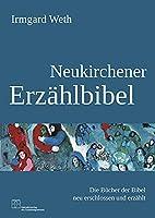 Neukirchener Erzaehlbibel: Die Buecher der Bibel neu erschlossen und erzaehlt