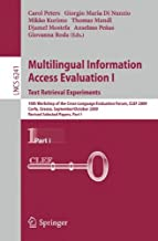 Multilingual Information Access Evaluation I - Text Retrieval Experiments: 10th Workshop of the Cross-Language Evaluation Forum, CLEF 2009, Corfu, ... Part I (Lecture Notes in Computer Science)