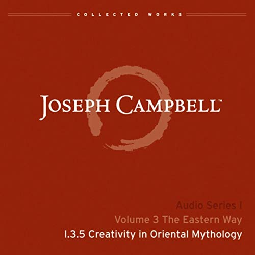Lecture I.3.5 Creativity in Oriental Mythology