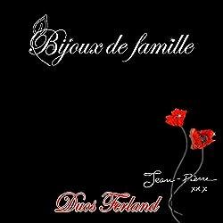 Bijoux de Famille(Duos Ferland)