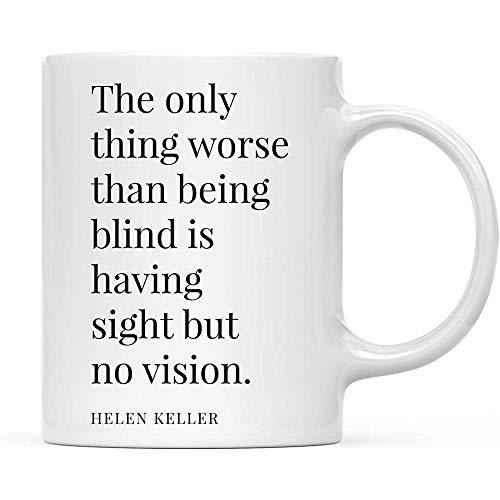 Motivational Inspirational Coffee Mug Gift, het enige wat erger is dan blind te zijn, heeft een aanblik, maar geen visie. - Helen kelder, per stuk verpakt.