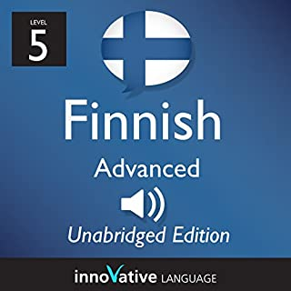 Learn Finnish: Level 5 - Advanced Finnish, Volume 1: Lessons 1-25                   By:                                                                                                                                 InnovativeLanguage.com                               Narrated by:                                                                                                                                 Innovative Language Learning                      Length: 5 hrs and 13 mins     1 rating     Overall 1.0