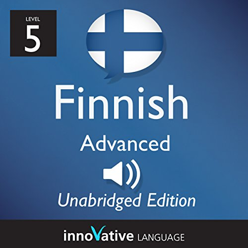 Learn Finnish: Level 5 - Advanced Finnish, Volume 1: Lessons 1-25 audiobook cover art