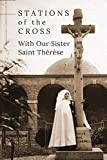 Stations of the Cross with Our Sister St. Thérèse