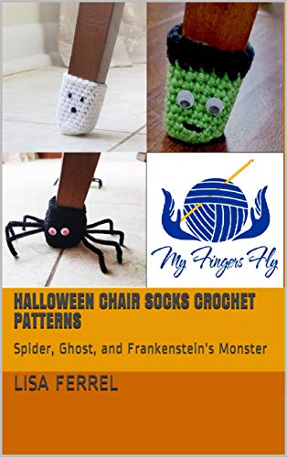 Halloween Chair Socks Crochet Patterns: Spider, Ghost, and Frankenstein's Monster (English Edition)