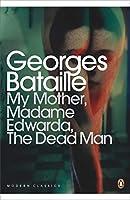 Modern Classics My Mother Madame Edwarda the Dead Man (Penguin Modern Classics)