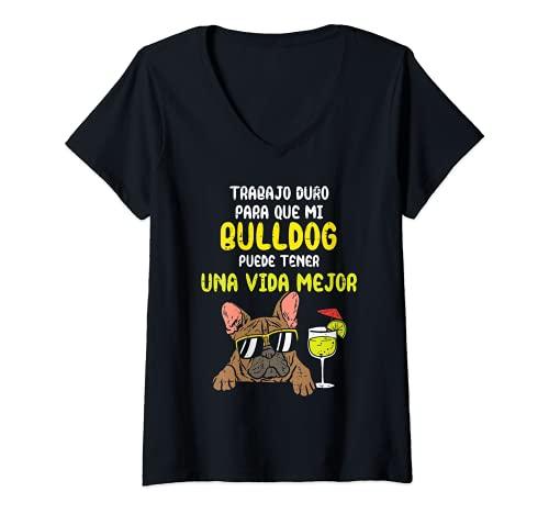 Mujer Perro Bulldog Frances Better Life Humor Dog Lover Regalo Camiseta Cuello V