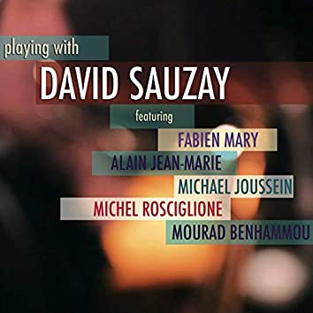 Playing With (feat. Fabien Mary, Alain Jean-Marie, Michael Joussein, Michel Rosciglione, Mourad Benhammou)