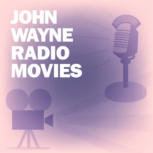 John Wayne Radio Movies Collection audiobook cover art