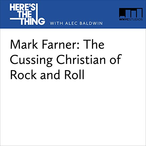 Mark Farner: The Cussing Christian of Rock and Roll audiobook cover art