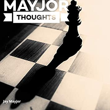 Mayjor Thoughts