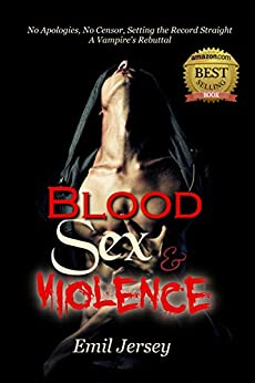 Blood Sex and Violence, A Vampire's Rebuttal: The Rabbit Saga Collection by [Emil Jersey]