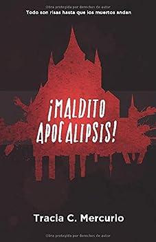Paperback ¡Maldito Apocalipsis!: Todo son risas hasta que los muertos andan (Spanish Edition) [Spanish] Book