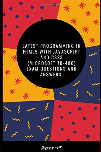 Latest Programming in HTML5 with JavaScript and CSS3 (Microsoft 70-480) Exam Questions and Answers.: Microsoft 70-480 Exam questions
