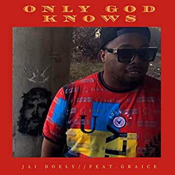Only God Knows (feat. Gracie)
