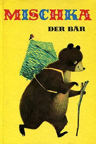 Mischka der Bär - Ein Märchen.