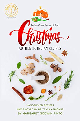 Christmas Authentic Indian Recipes: Handpicked Recipes most loved by Brits & Americans (English Edition)
