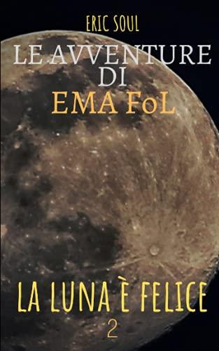 Le Avventure di Ema FoL: La Luna è Felice