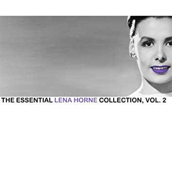 The Essential Lena Horne Collection, Vol. 2