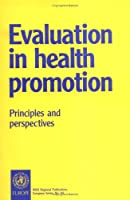 Evaluation of Health Promotion Principles & Perspectives (Who Regional Publications)