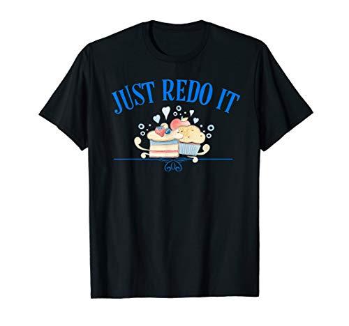 Funny Just Redo It Cake Fun Baking Bakery Gift Ideas T-Shirt