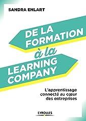 De la formation à la Learning Company - L'apprentissage connecté au coeur des entreprises de Sandra Enlart